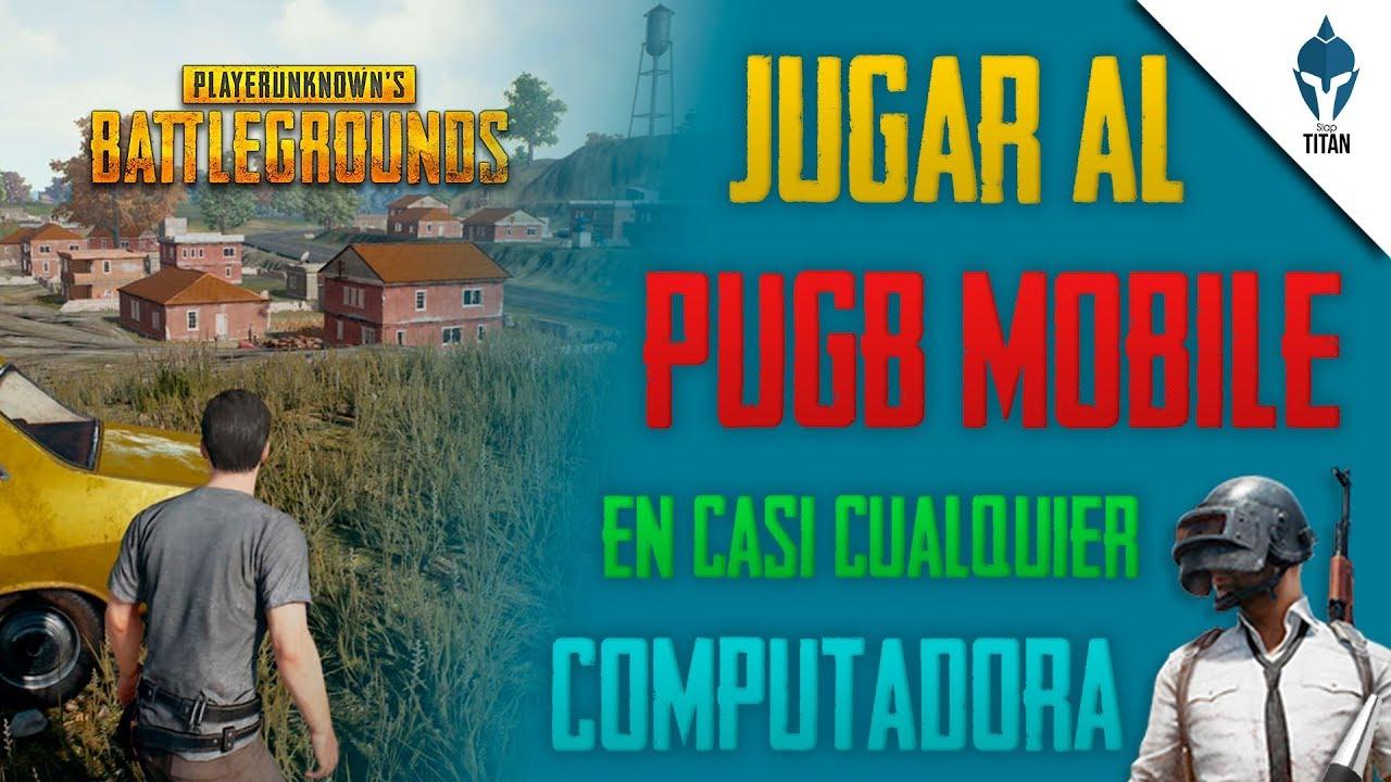 Cómo Jugar A Playerunknown S Battlegrounds En Android: Como Jugar PUGB Mobile En Tu Computadora │PLAYERUNKNOWN'S