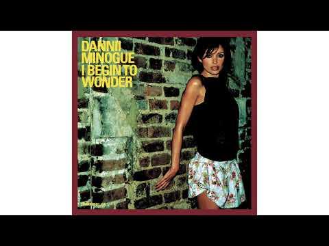 Dannii Minogue  I Begin To Wonder Radio Version