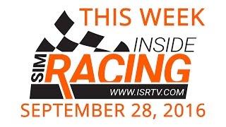 This Week Inside Sim Racing - September 28, 2016