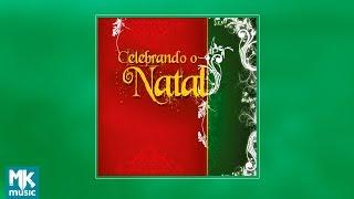 💿 Celebrando o Natal (CD COMPLETO)