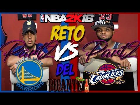 RETO DEL PICANTE PART 2 | NBA 2K16 GSW vs CLE