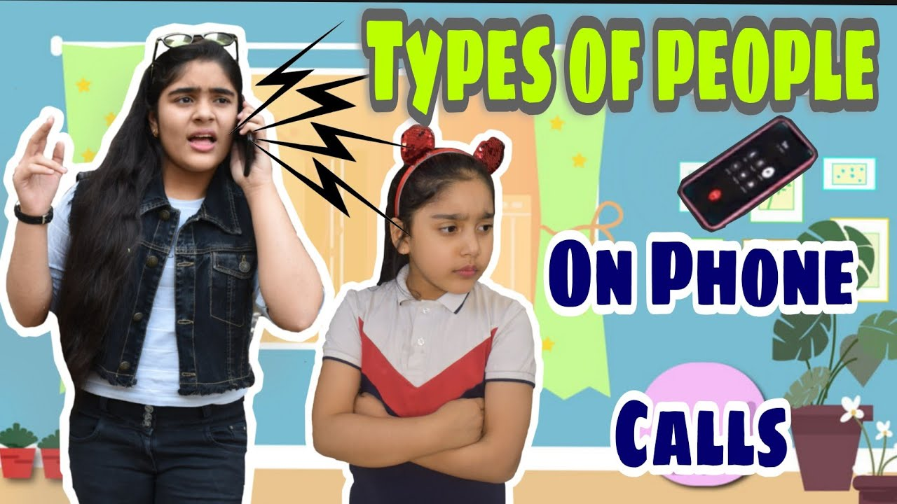 TYPES OF PEOPLE ON PHONE CALLS