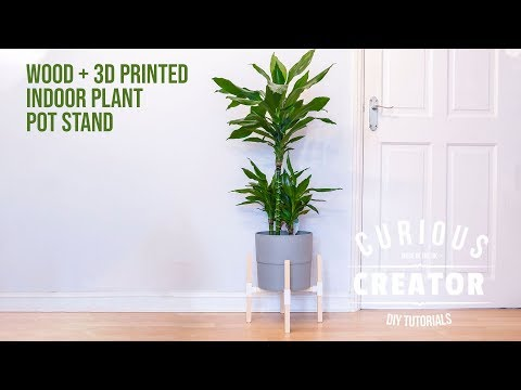 #49 Wood + 3D Printed Plant Pot Stand | DIY Curious Creator