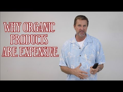 Why Organic Products Are Expensive