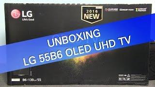 lg 55b6 b6 uhd tv unboxing