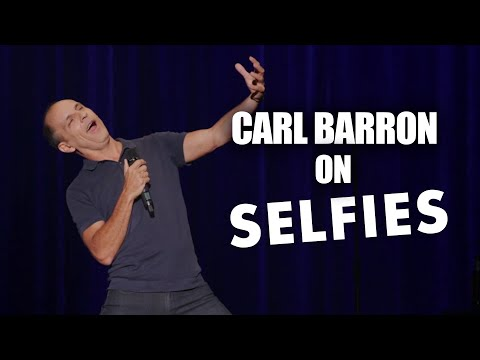 Carl Barron On Selfies