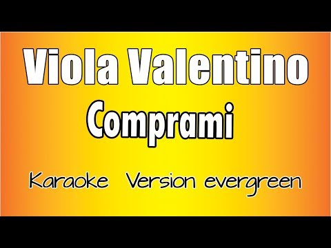 Viola Valentino - Comprami (Karaoke Italiano con testo)