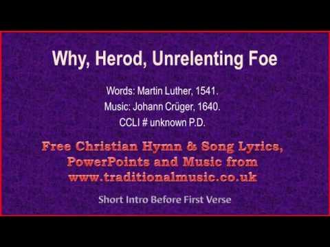 Why, Herod, Unrelenting Foe - Christmas Carols Lyrics & Music