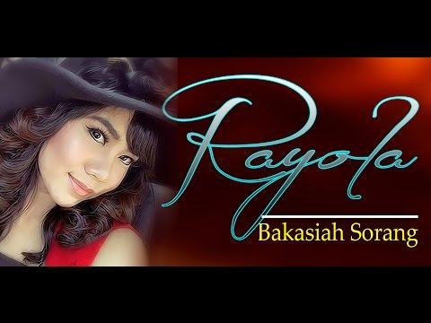 RAYOLA, BAKASIAH SORANG, POP MINANG TERBARU