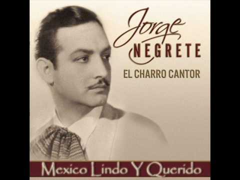 Jorge Negrete Mexico Lindo Y Querido Youtube