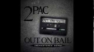 "2Pac & Thug Life ""Out On Bail"" [Remastered Demo Tape] 1993"