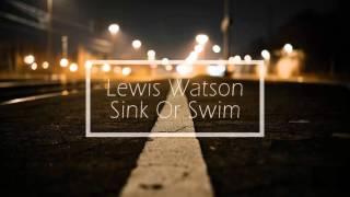 Lewis Watson // Sink Or Swim