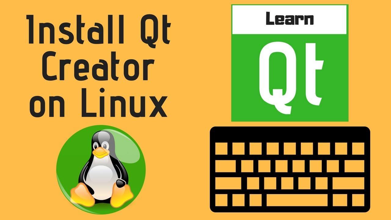 Install Qt Creator on Linux( Ubuntu 16 04)