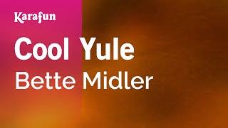 Karaoke Cool Yule - Bette Midler *