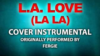 L.A. Love (La La) (Cover Instrumental) [In the Style of Fergie]