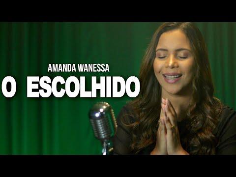 Amanda Wanessa – O Escolhido