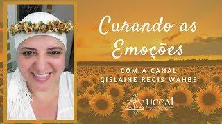 Curando as Emoções - Canal Gislaine Regis Wahbe