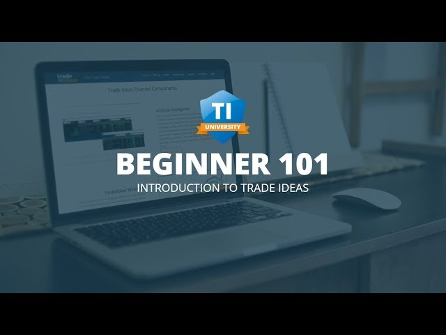 TI University Beginners 101—Introduction to Trade Ideas