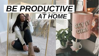 tips to STAY PRODUCTIVE during self-quarantine / at home