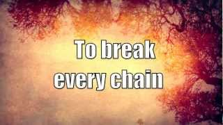 Break Every Chain - Jesus Culture