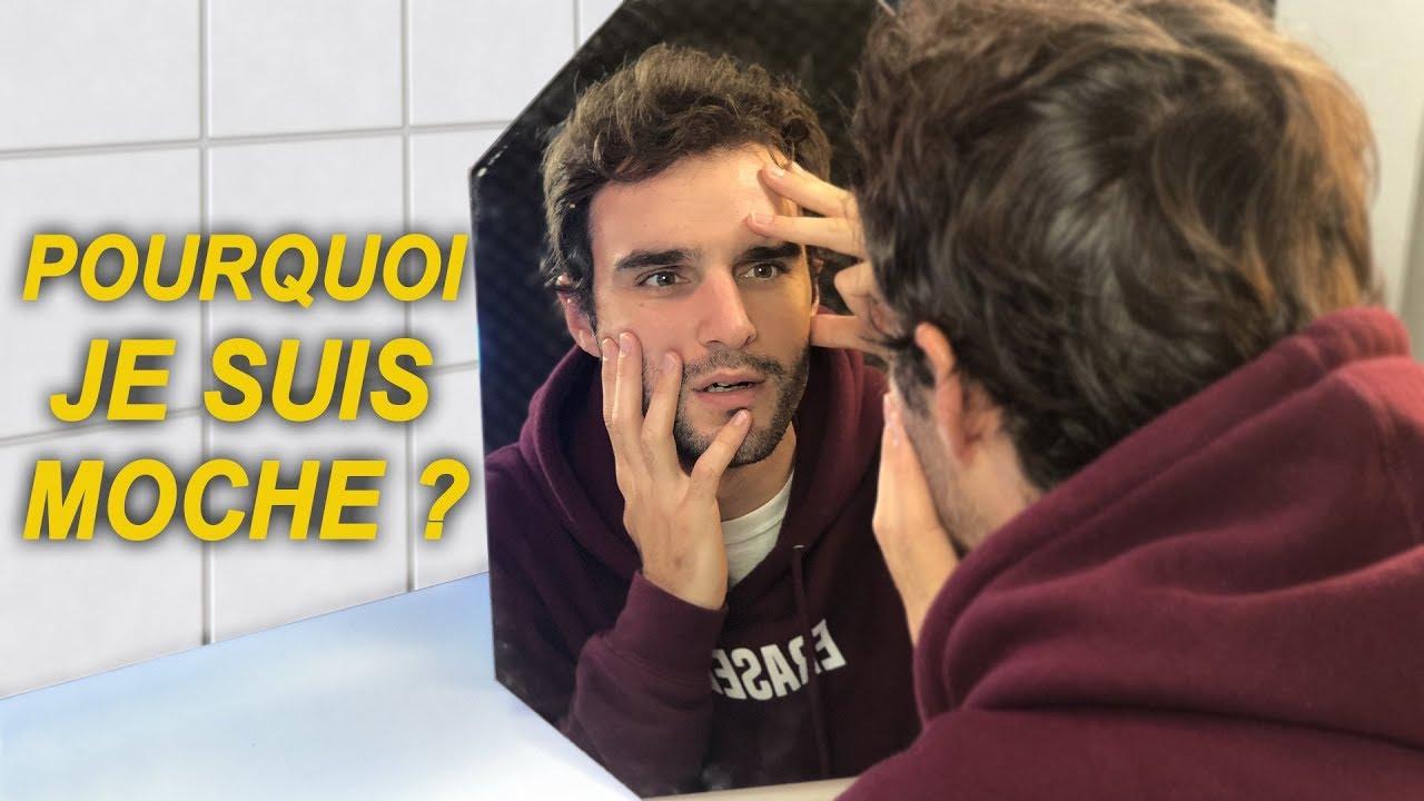f9ef1756b9f6 POURQUOI JE SUIS MOCHE !  - YouTube