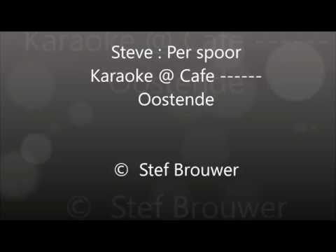 Steve : Per spoor Karaoke