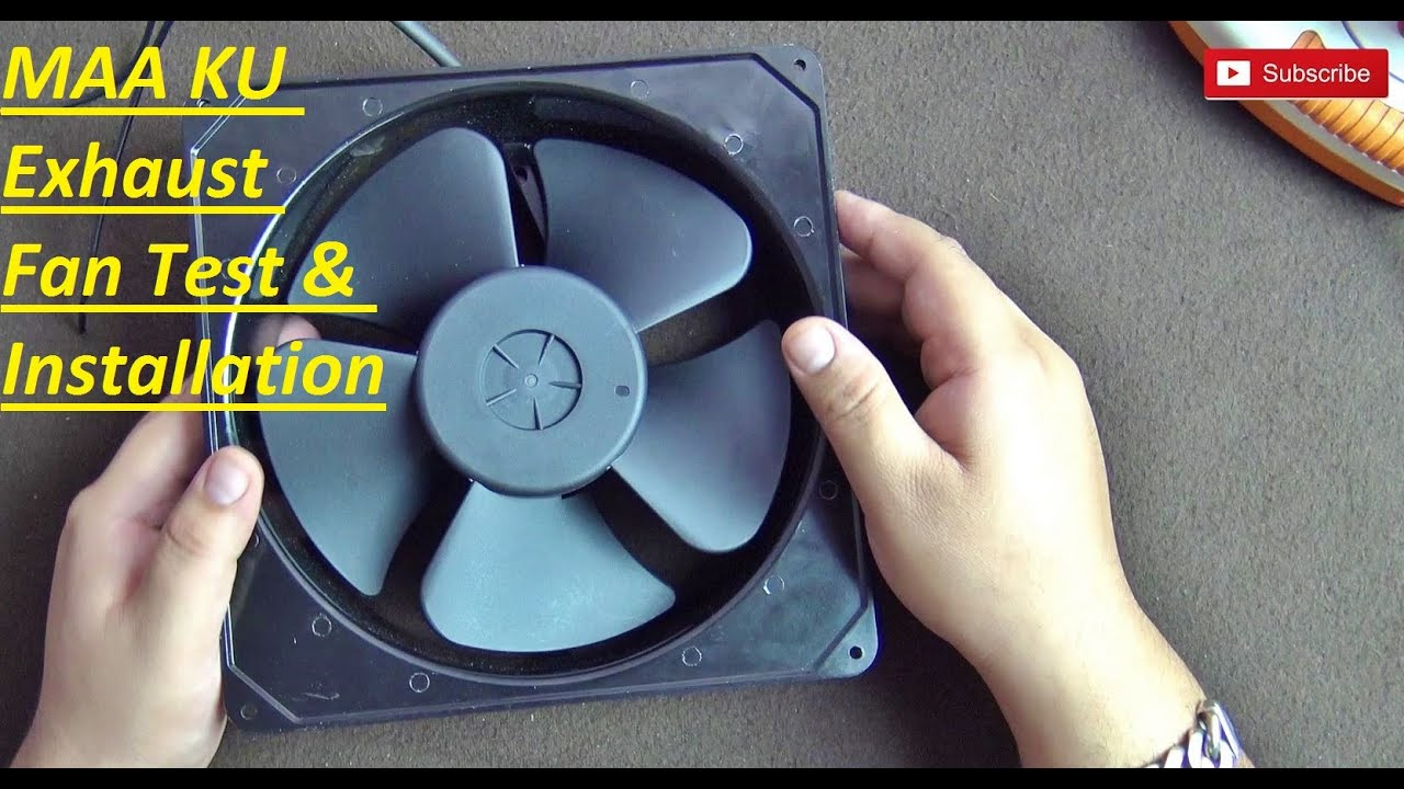 MAA KU Exhaust Fan Test & Installation - YouTube