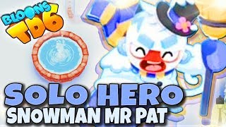 ❗️ SOLO HERO ❗️ SNOWMAN MR PAT   Bloons TD6 PL