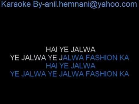 fashion ka hai jalwa karaoke