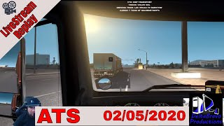 📽️ Live-stream Replay -ATS -Trucking Around The USA - DBP Transport- 02/05/2020 🚚