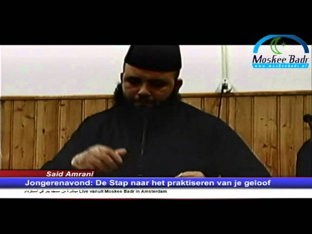 Said Amrani: De stap naar het praktiseren van je geloof