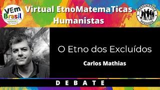 VEm Humanistas - O Etno dos Excluídos (DEBATE) - com Carlos Mathias