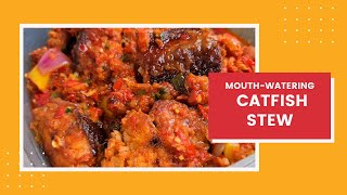 Catfish Stew Recipe | KitchenClatters by Jem | How to make mouth-watering Catfish Stew