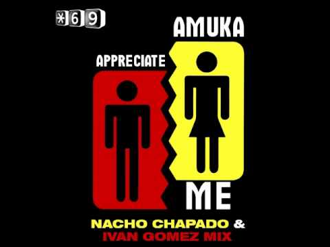 Amuka - Appreciate Me ( Ivan Gomez & Nacho Chapado Mix )