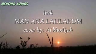 """Lirik lagu """"Man ana laulakum"""" - Ai Khodijah (lyric on screen)"""