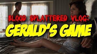 Gerald's Game (2017) - Blood Splattered Vlog (Horror Movie Review)