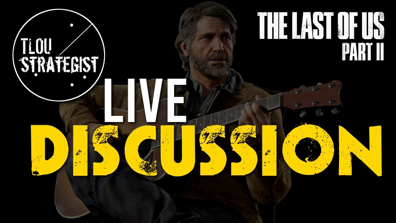 The Last of Us Part 2 - Why Does Joel Save Abby? LIVE Discussion (Spoilers)