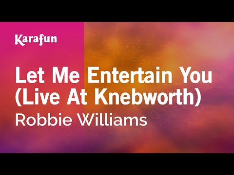 Karaoke Let Me Entertain You (Live At Knebworth) - Robbie Williams *