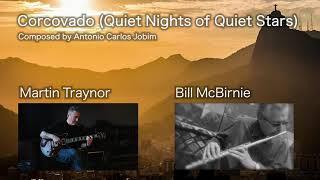Corcovado (Quiet Nights of Quiet Stars) by Martin Traynor & Bill McBirnie - Latin quiet