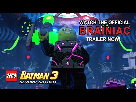 LEGO Batman 3: Beyond Gotham Official Brainiac Trailer