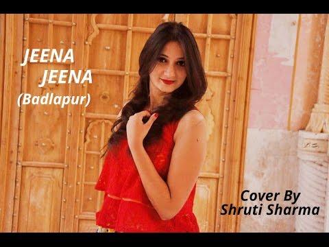 Jeena Jeena (Badlapur)   Cover By Shruti Sharma