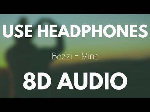 Bazzi - Mine (8D AUDIO)