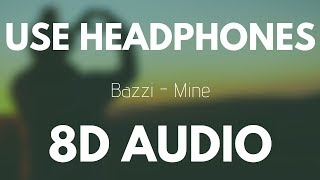 Bazzi - Mine (8D AUDIO)
