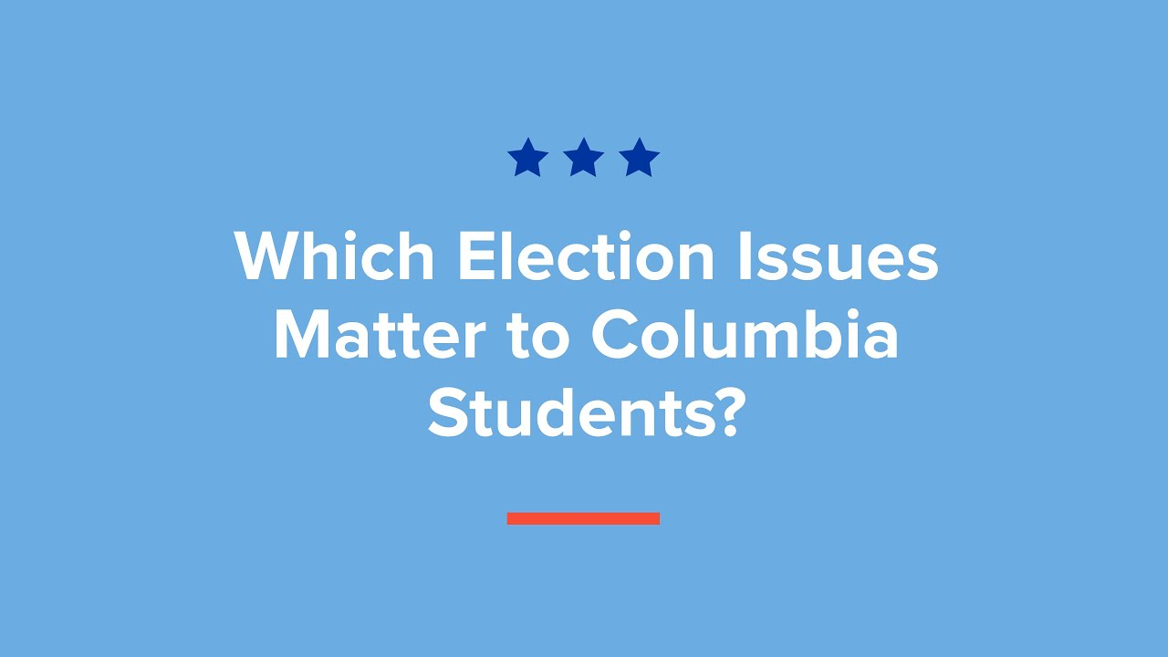 Vote Smart: What Columbia Students Want to Know from the Presidential Candidates