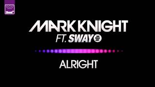 Mark Knight ft Sway - Alright (Damn Kids Remix) *Pre-Order Now*
