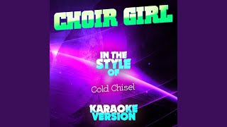Choir Girl (In the Style of Cold Chisel) (Karaoke Version)