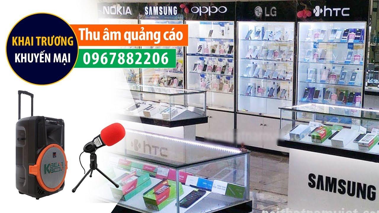 Ghi âm quảng cáo khai trương thế giới di động Duy Khánh giọng đọc MC nữ