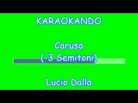 Karaoke Italiano - Caruso - Lucio Dalla ( Testo ) - 3 semitoni