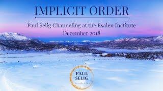 Paul Selig: Implicit Order