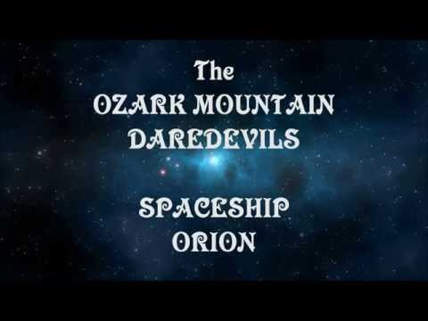 Spaceship Orion ~ The Ozark Mountain Daredevils ~ 1973 ~ Lyrics